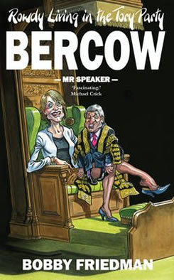 Bercow::  Rowdy Living in the Tory Party