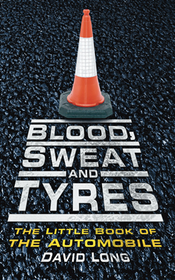 Blood Sweat and Tyres: The Little Book of Motoring