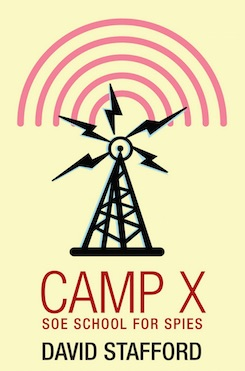 Camp X: SOE school for spies