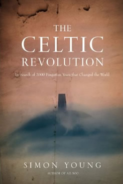 Celtic Revolution: Two Thousand Years that Made the Modern World