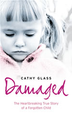 Damaged: The Heartbreaking True Story of a Broken Child