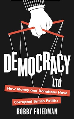 Democracy Ltd: How money and donations have corrupted British politics.