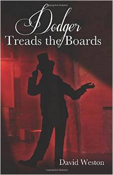 Dodger Treads the Boards : The Continuing Adventures of Jack Dawkins (1832 - 1834)