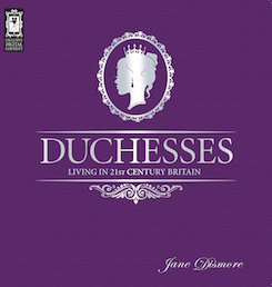 Duchesses:  Living in 21st Century Britain