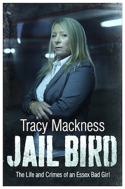 Jail Bird : The Life and Crimes Of An Essex Bad Girl