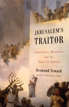 Jerusalem's Traitor: Josephus, Masada, and the Fall of Judaea