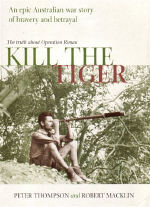Kill the Tiger: Written with Robert Macklin