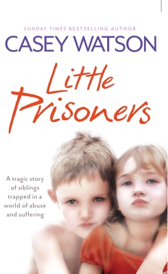 Little Prisoners: A tragic story of two siblings trapped in a world of suffering and abuse