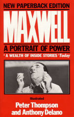 Maxwell: A Portrait of Power, Written with Anthony Delano