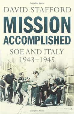 Mission Accomplished: SOE in Italy 1943-1945