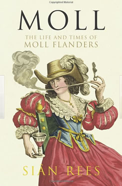 Moll:  the life and true times of Moll Flanders.