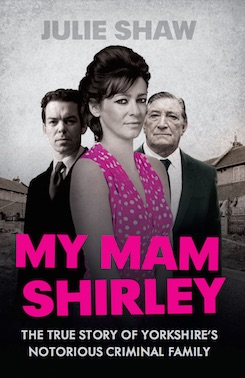 My Mam Shirley: Tales of the Notorious Hudson Family - Canterbury Warriors Book 3