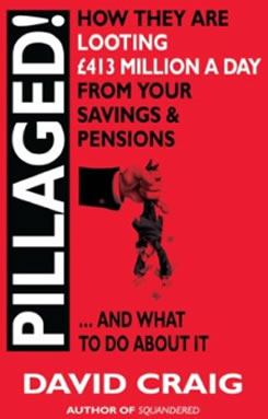 Pillaged How billions are being looted from our savings and pensions