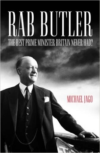 Rab Butler: The Best Prime Minister Britain Never Had?