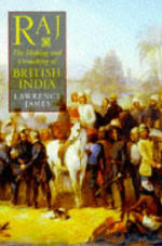 Raj: The Making and Unmaking of British Empire