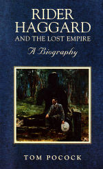 Rider Haggard and the Lost Empire
