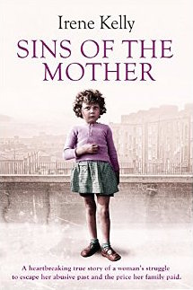 Sins of The Mother:  A heartbreaking true story of a woman's struggle to escape her past and the price her family