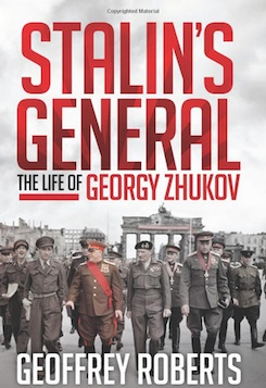 Stalin's General: The Life of Georgy Zhukov
