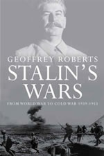 Stalin's Wars: From World War to Cold War, 1939-1953