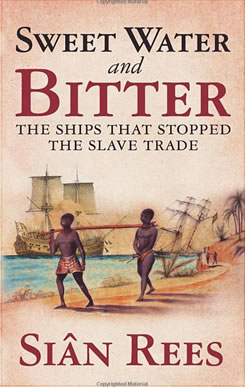 Sweet Water and Bitter: The Ships That Stopped the Slave Trade