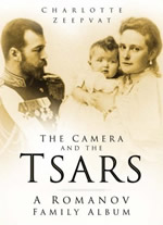The Camera and the Tsars: A Romanov Family Album