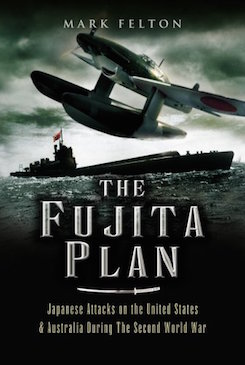 The Fujita Plan: Japanese Attacks on the United States and Australia during the Second World War
