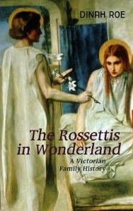 The Rossettis In Wonderland : A Victorian Family History