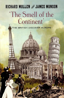 The Smell of the Continent: British Travellers in Europe 1814-1914