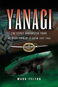 Yanagi: The Secret Underwater Trade between Germany and Japan 1942-1945